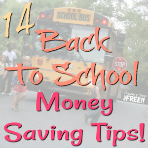 14 Back To School Money Saving Tips!