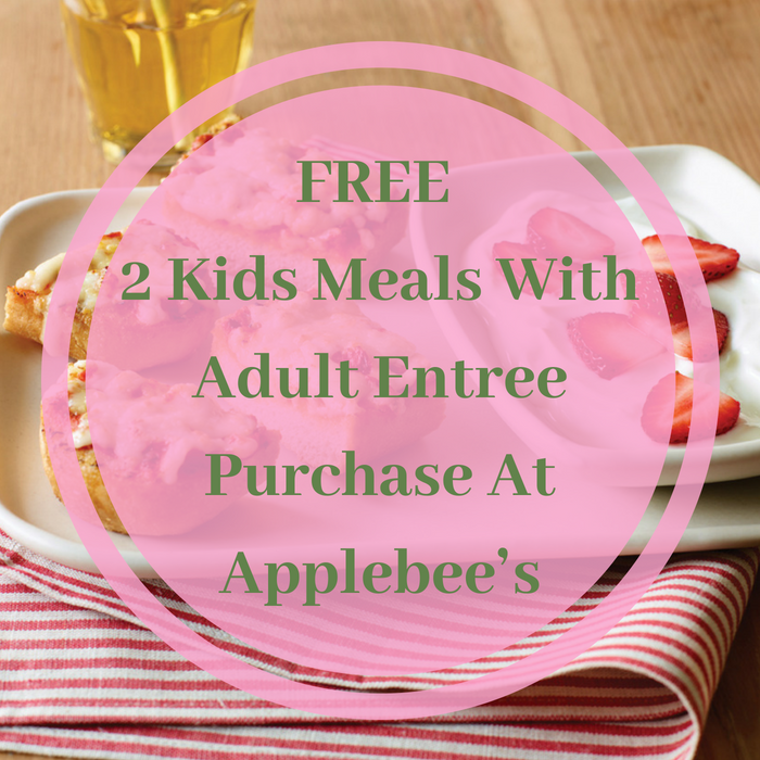 FREE 2 Kids Meals With Adult Entree Purchase At Applebee's!