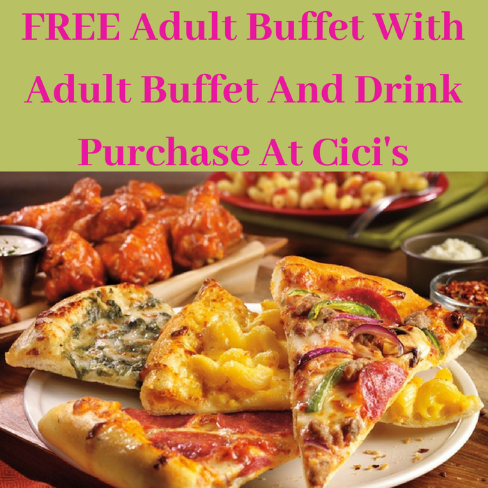 FREE Adult Buffet With Adult Buffet And Drink Purchase At Cici's!