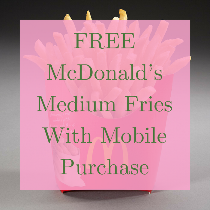 FREE McDonald's Medium Fries With Mobile Purchase!
