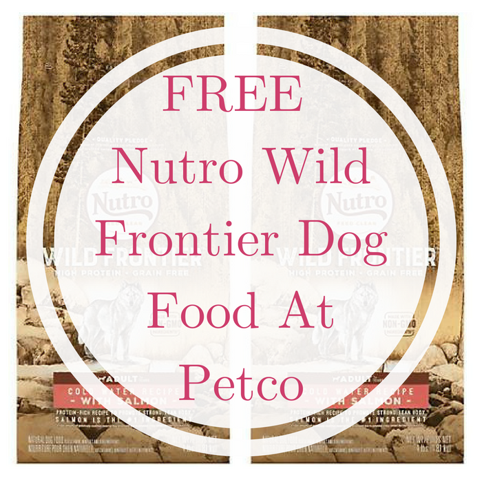 FREE Nutro Wild Frontier Dog Food At Petco!