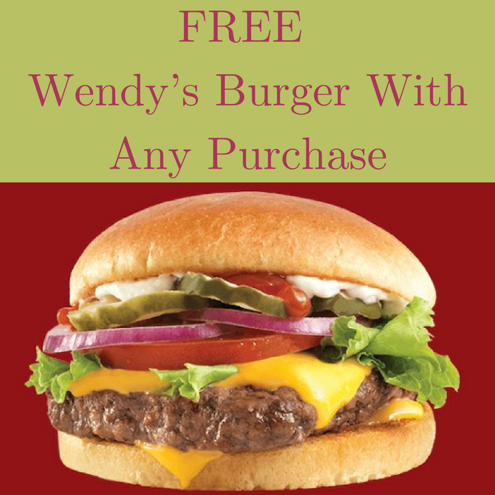 FREE Wendy's Burger With Any Purchase!