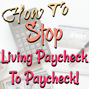 How Not To Live Paycheck To Paycheck!