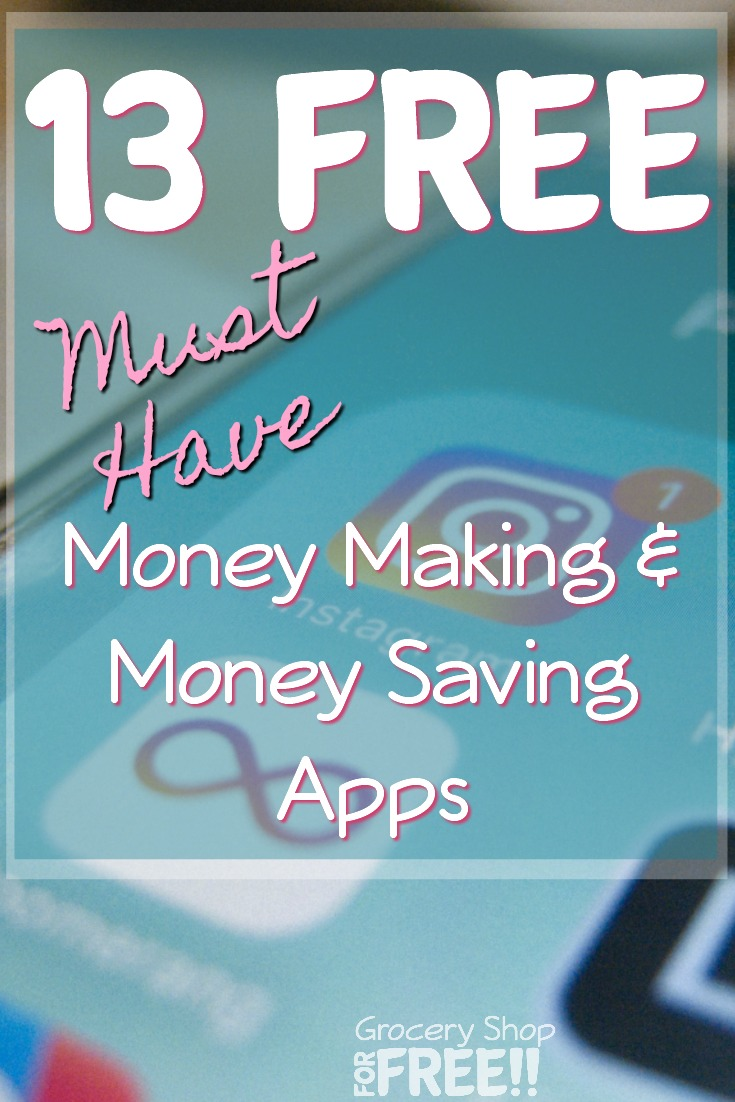 13 FREE Must Have Money Saving & Money Making Apps!