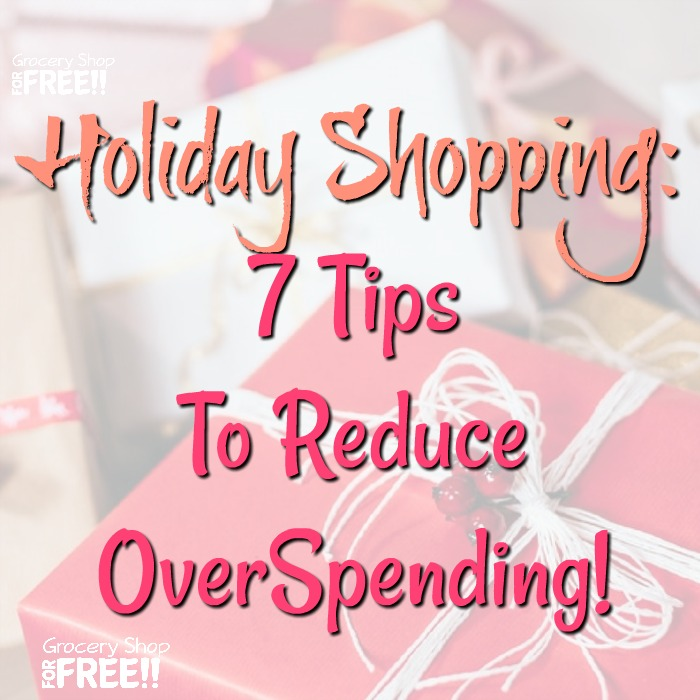 Holiday Shopping:  7 Tips To Reduce Spending!