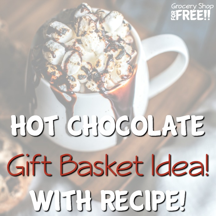 Hot Chocolate Gift Basket Idea!  With Recipe!