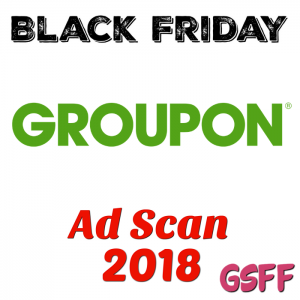 Groupon Black Friday 2018 Ad Scan!