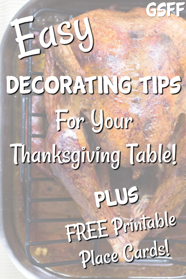 Easy Decorating Tips For Your Thanksgiving Table! PLUS FREE Printable Place Cards