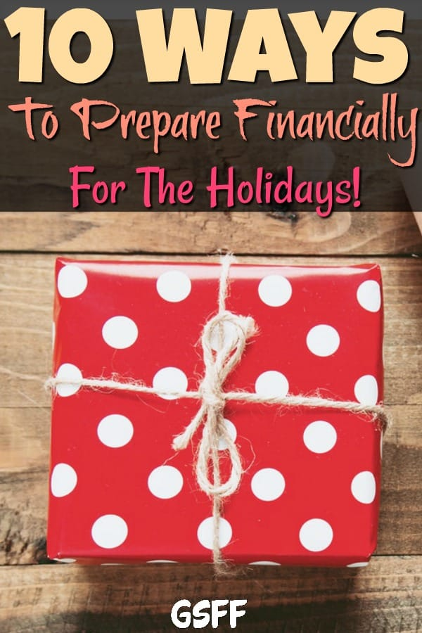 Keeping your finances in check during the holiday season can be a chore.  But, with these 10 Ways To Prepare NOW Financially For The Holidays you'll be ready!