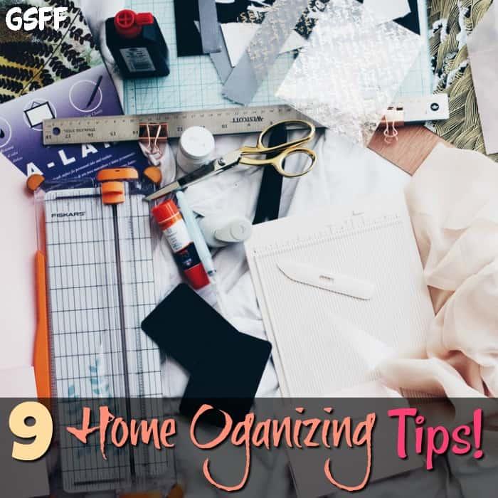 9 Home Organization Tips!