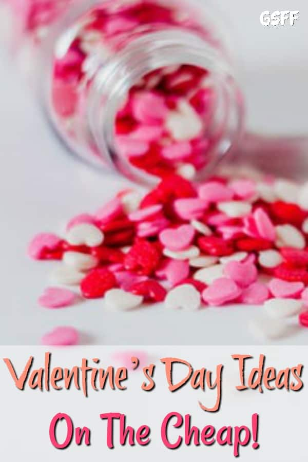 Looking for Valentine's Day ideas for her, or Valentines Day ideas for a boyfriend?  We have you covered with these Valentine's Day Ideas On The Cheap!