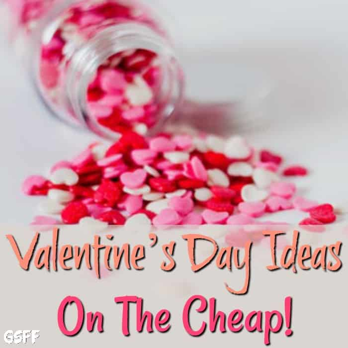 Valentine's Day Ideas On The Cheap!