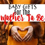 Baby Gifts For The Mother To Be