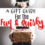 A Gift Guide For The Fun And Quirky