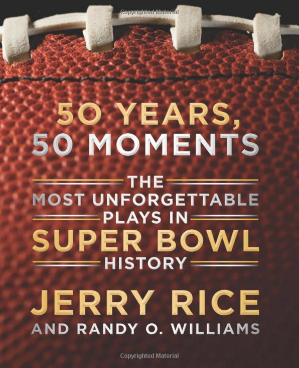 50 Years, 50 Moments: The Most Unforgettable Plays in Super Bowl History Just $13.99!