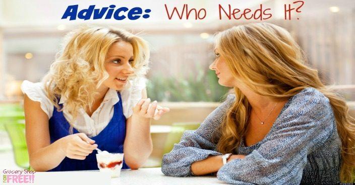 Advice Who Needs It?