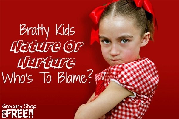 Bratty Kids Is It Nature Or Nurture?  Who's To Blame?