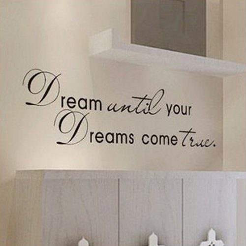 Dream Until Your Dreams Come True Vinyl Wall Decal Just $2.24 + FREE Shipping!