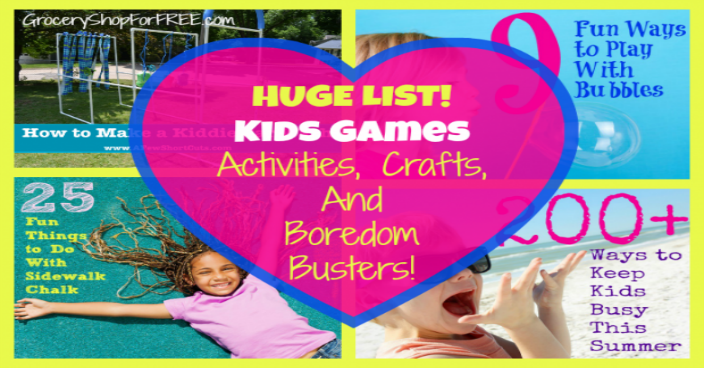 HUGE LIST!  Kids Games Activities, Crafts, And Boredom Busters!