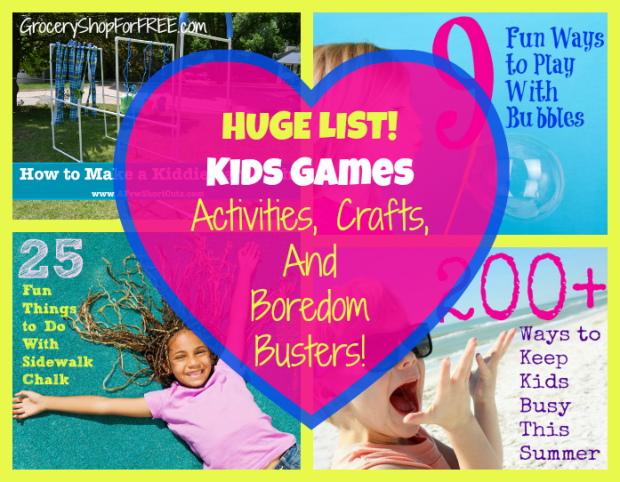 HUGE LIST! Kids Games Actvities, Crafts, And Boredom Busters