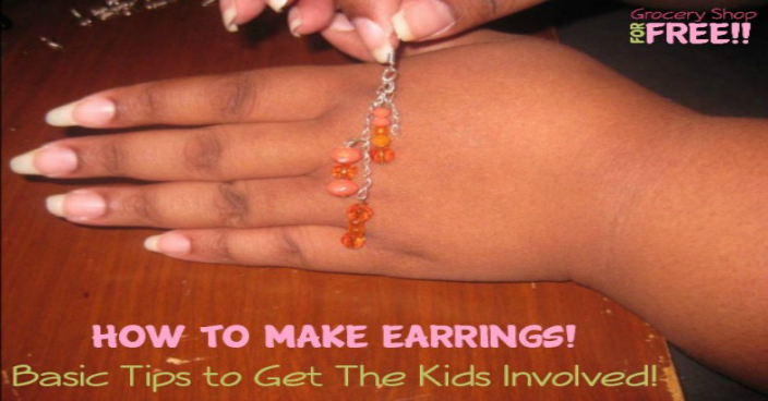 How To Make Earrings!   Basic Tips to Get The Kids Involved!