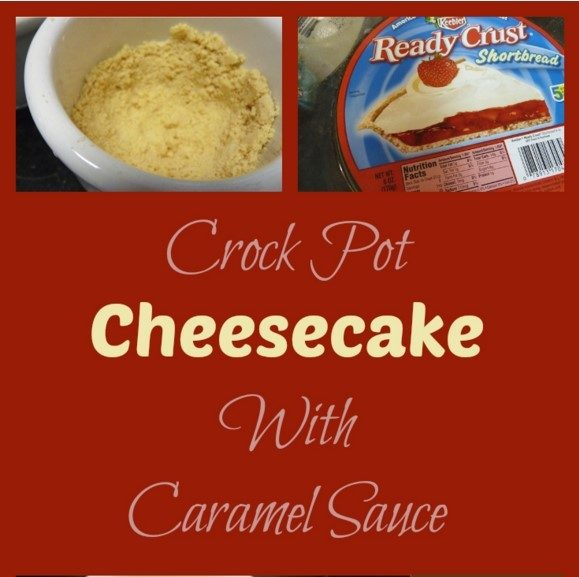Crock-Pot Cheesecake With Caramel Sauce!