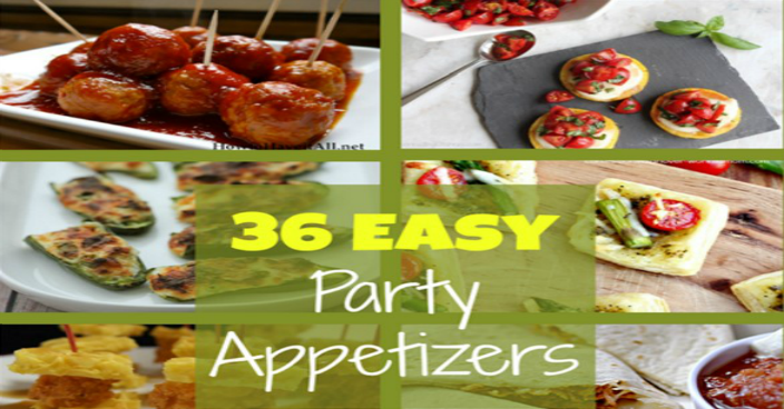 36 Easy Party Appetizers!