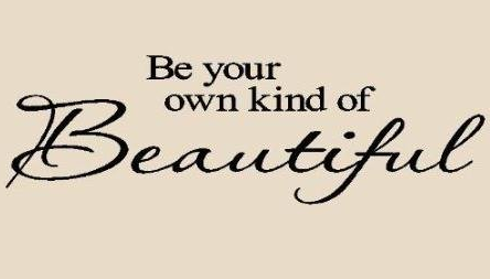 """Be Your Own Kind of Beautiful"" removable Wall Sticker"