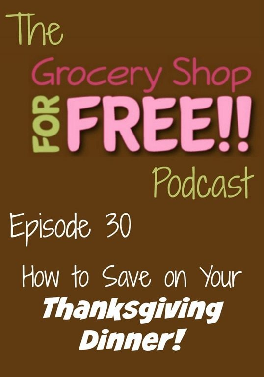 The Grocery Shop for FREE Podcast–Episode 30: How to Save on Thanksgiving Dinner
