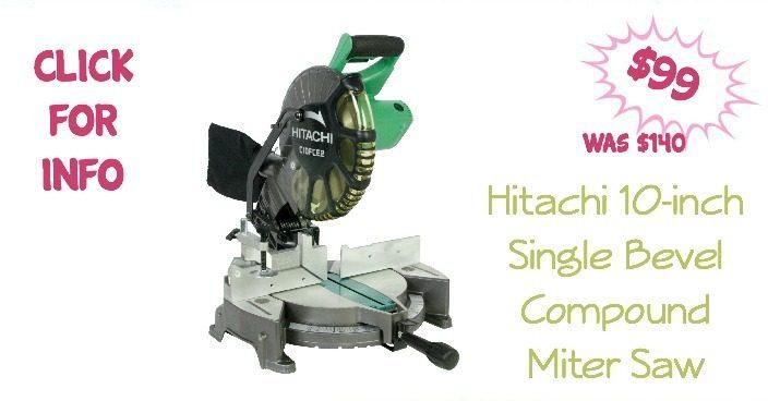 Hitachi 10-inch Single Bevel Compound Miter Saw Just $99! Was $140