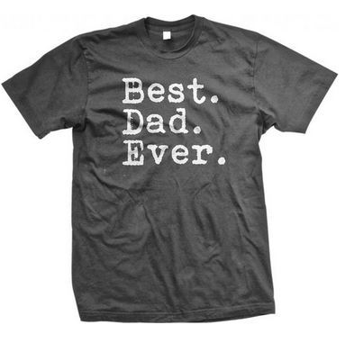 Best. Dad. Ever. Men's T-shirt Just $7.99 + FREE Shipping!