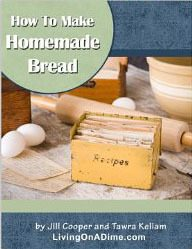 FREE How To Make Homemade Bread Kindle Book (Through 1/25)!