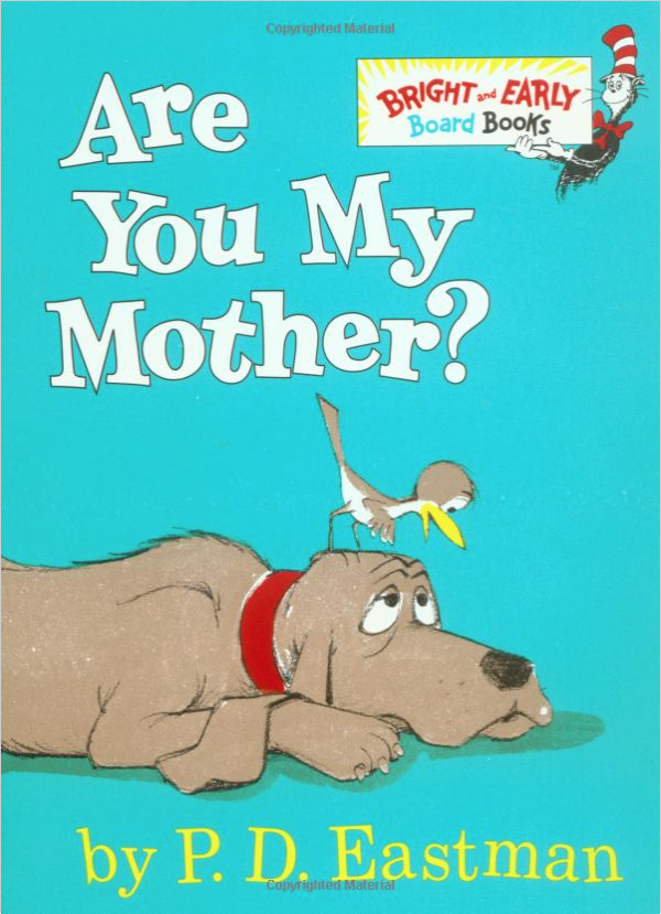 """Are You My Mother?"" Only $4.61!"