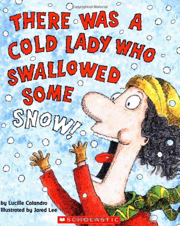 There Was A Cold Lady Who Swallowed Some Snow! Only $6.00!
