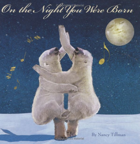 On the Night You Were Born By Nancy Tillman Only $4.72!