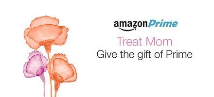 Give Mom the Gift of Prime!