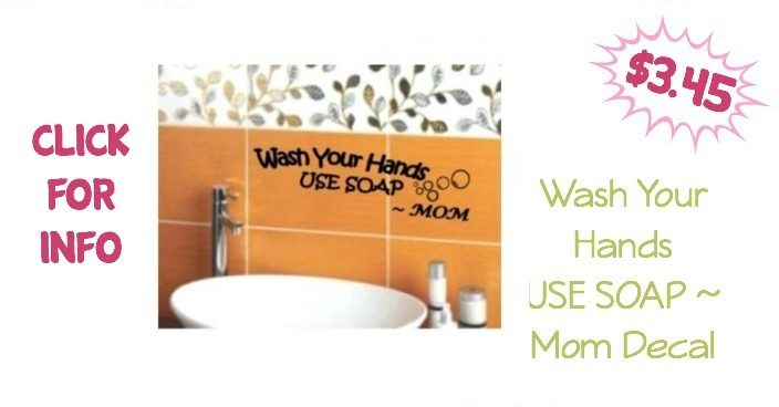 Wash Your Hands USE SOAP ~ Mom Decal Only $3.45 Plus FREE Shipping!