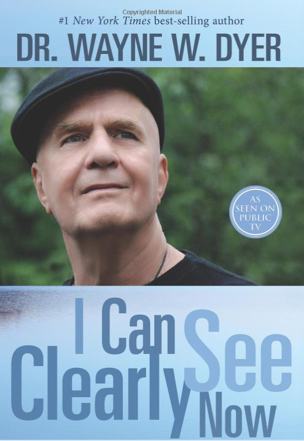 I Can See Clearly Now By Dr. Wayne W. Dyer Only $11.64!