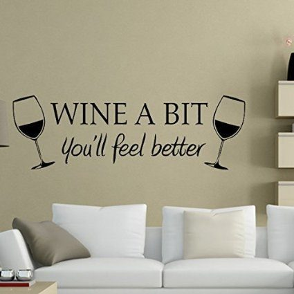 Wine a Bit, You'll Feel Better Wall Decal Just $1.74 + $1 Shipping!