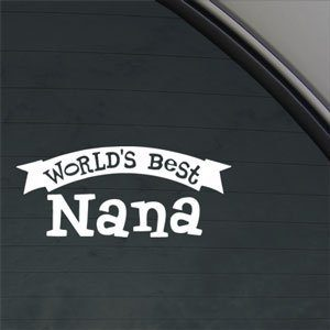 Worlds Best Nana Decal Car Window Sticker Just $2.41 + FREE Shipping!